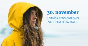 30. novembril on teise samba fondi vahetamise tähtaeg